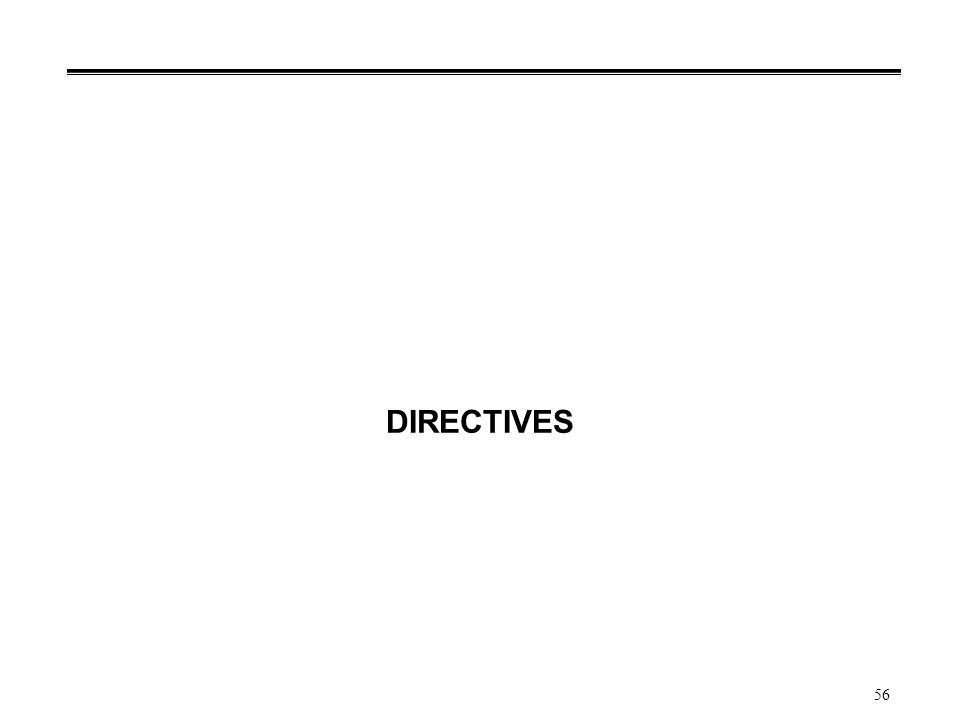 56 DIRECTIVES