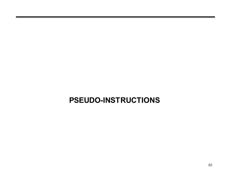 60 PSEUDO-INSTRUCTIONS