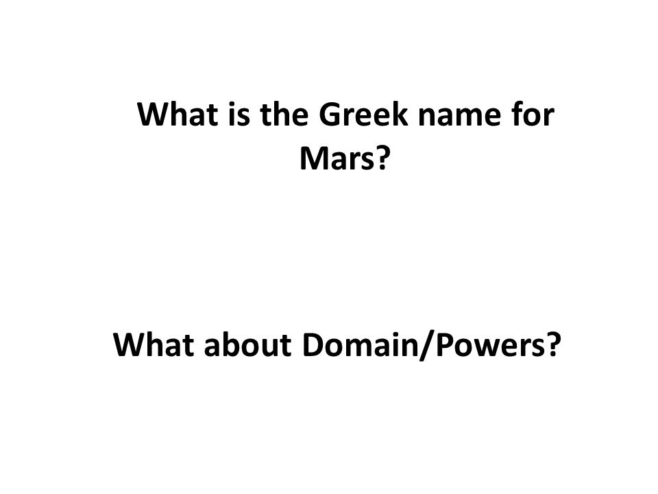 What is the Greek name for Mars What about Domain/Powers