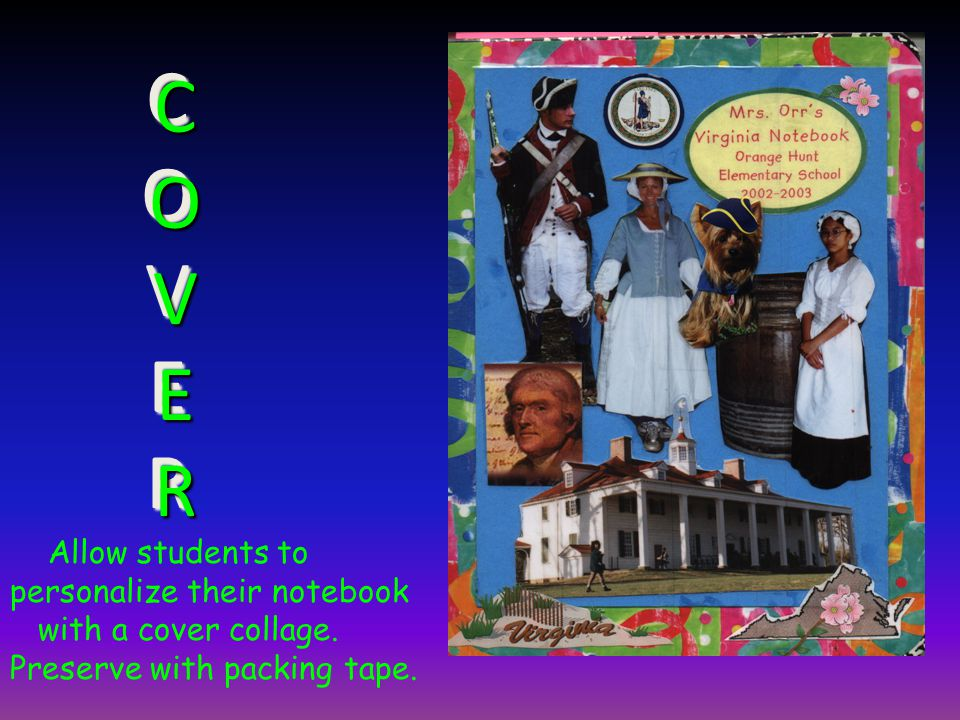 C O V E R C O V E R Allow students to personalize their notebook with a cover collage.