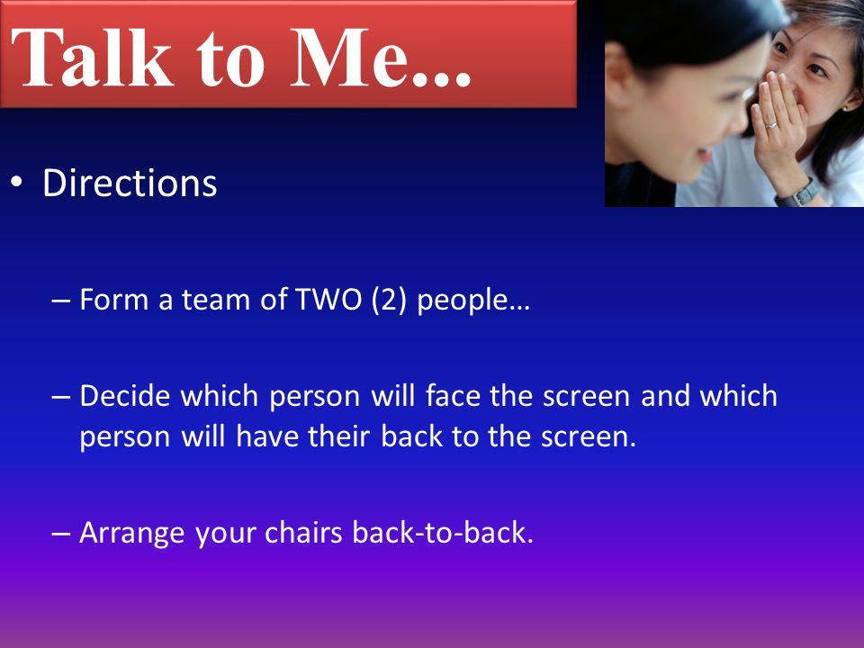 Talk to Me...