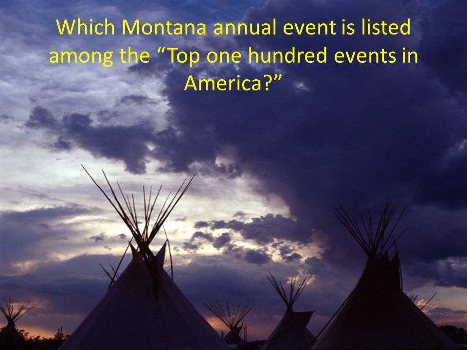 "Which Montana annual event is listed among the ""Top one hundred events in America?""."
