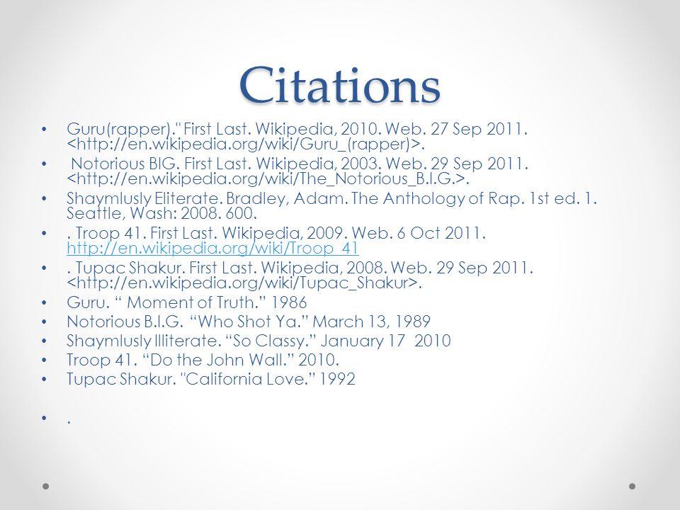 Citations Guru(rapper). First Last. Wikipedia, 2010.