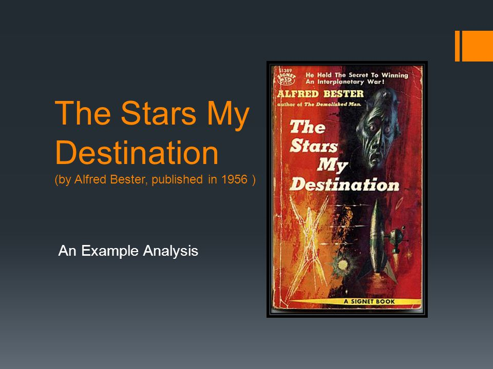 The Stars My Destination (by Alfred Bester, published in 1956 ) An Example Analysis