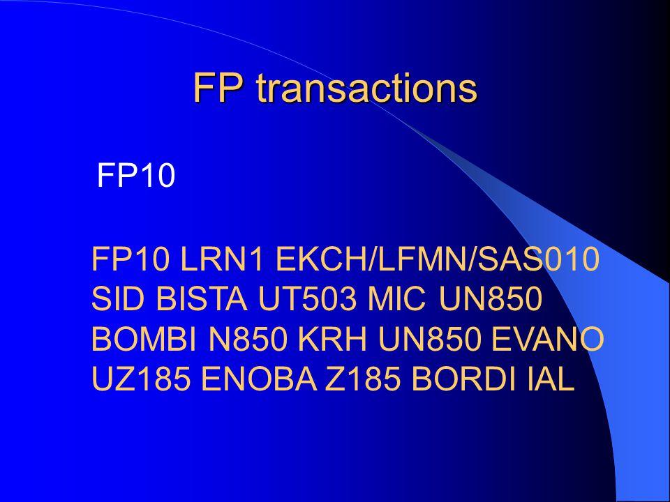 FP transactions FP10 FP10 LRN1 EKCH/LFMN/SAS010 SID BISTA UT503 MIC UN850 BOMBI N850 KRH UN850 EVANO UZ185 ENOBA Z185 BORDI IAL