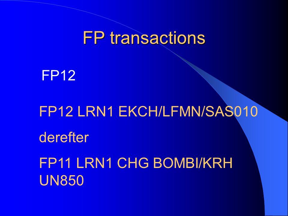 FP transactions FP12 FP12 LRN1 EKCH/LFMN/SAS010 derefter FP11 LRN1 CHG BOMBI/KRH UN850