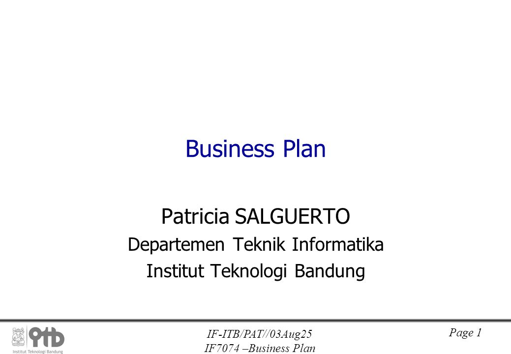IF-ITB/PAT//03Aug25 IF7074 –Business Plan Page 1 Business Plan Patricia SALGUERTO Departemen Teknik Informatika Institut Teknologi Bandung