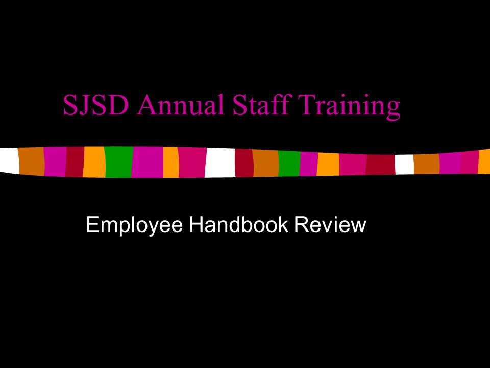 SJSD Annual Staff Training Employee Handbook Review