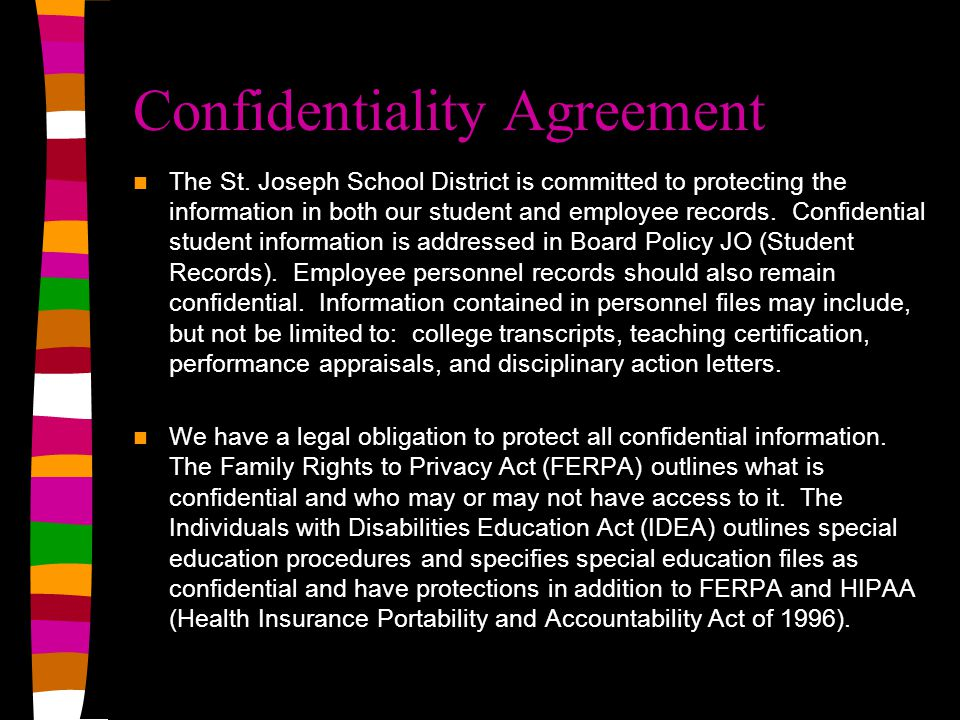 Confidentiality Agreement The St. Joseph School District is committed to protecting the information in both our student and employee records. Confiden