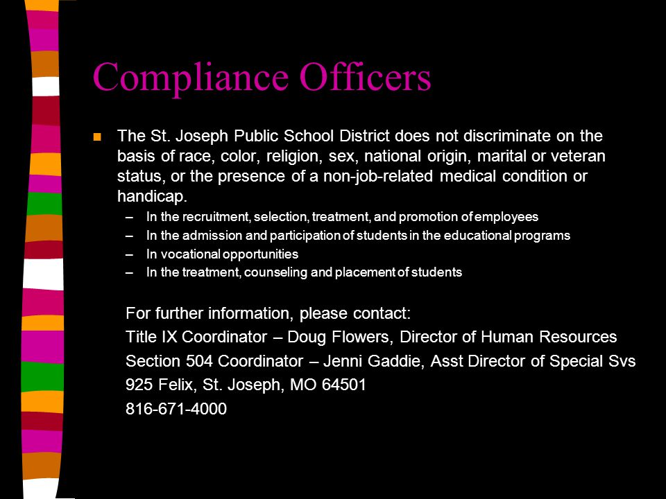 Compliance Officers The St. Joseph Public School District does not discriminate on the basis of race, color, religion, sex, national origin, marital o