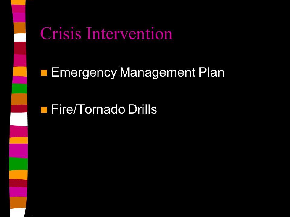 Crisis Intervention Emergency Management Plan Fire/Tornado Drills