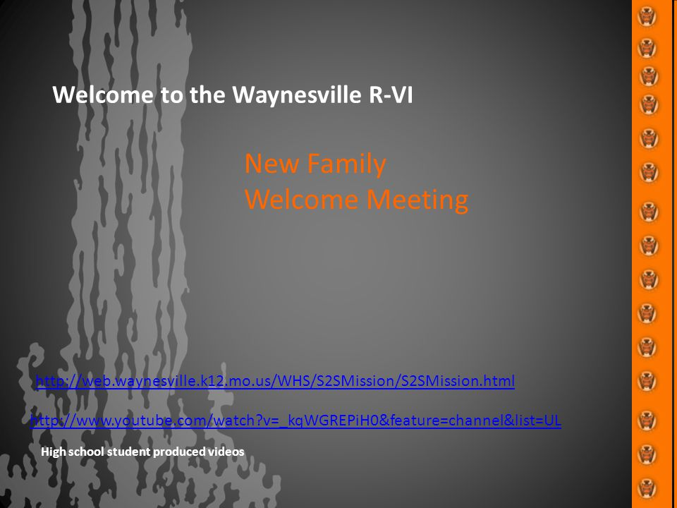 Welcome to the Waynesville R-VI http://web.waynesville.k12.mo.us/WHS/S2SMission/S2SMission.html http://www.youtube.com/watch?v=_kqWGREPiH0&feature=cha