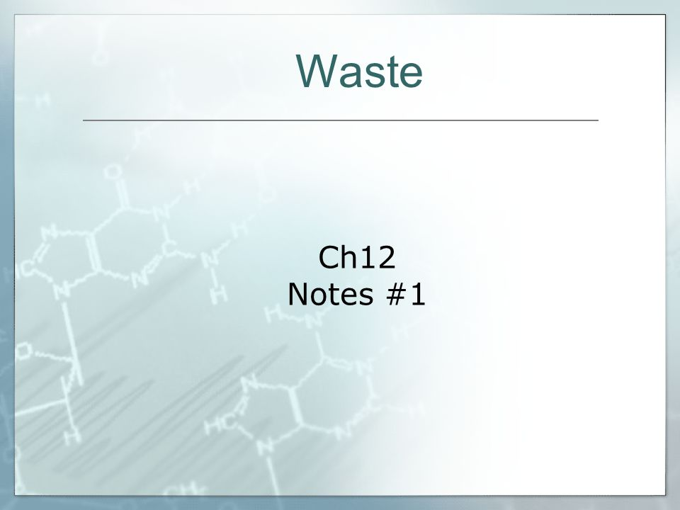 Ch12 Notes #1 Waste