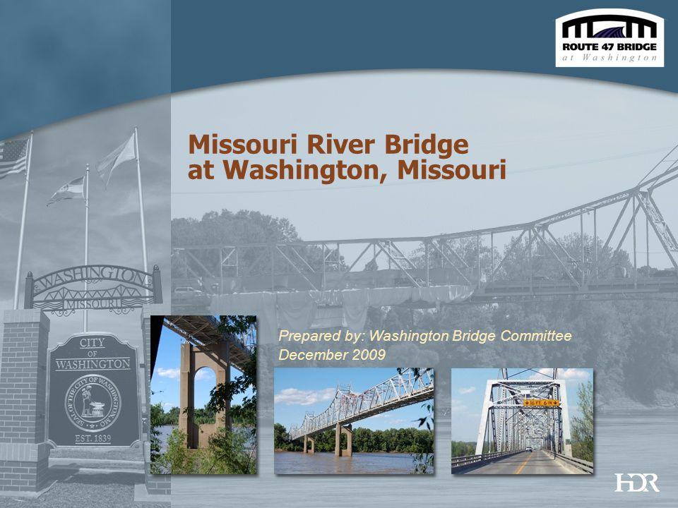 Missouri River Bridge at Washington, Missouri Prepared by: Washington Bridge Committee December 2009