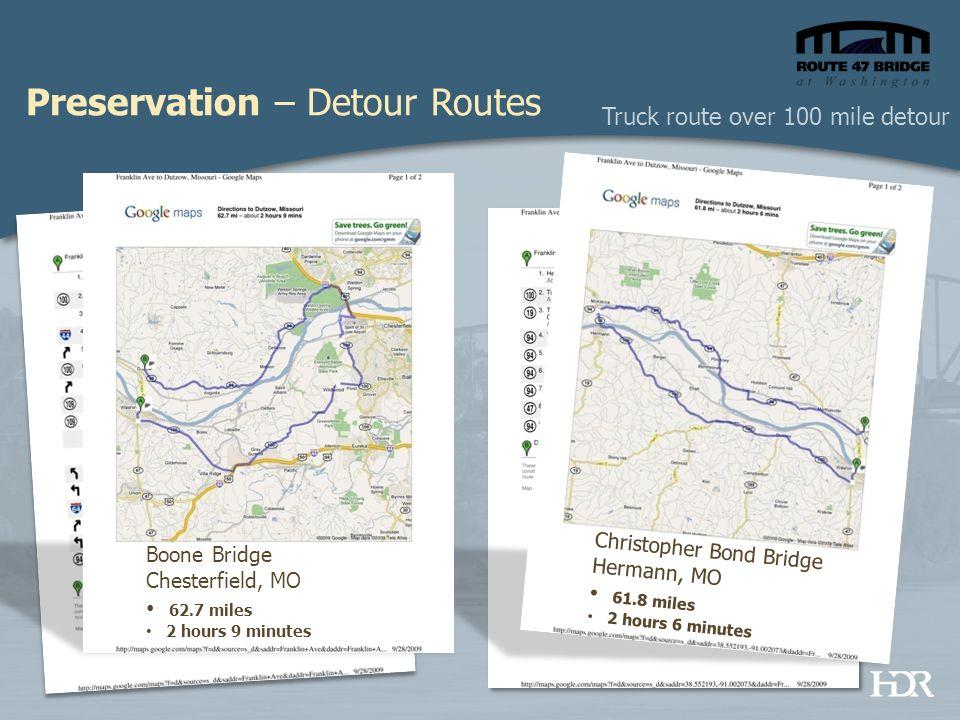 Preservation – Detour Routes Christopher Bond Bridge Hermann, MO 61.8 miles 2 hours 6 minutes Boone Bridge Chesterfield, MO 62.7 miles 2 hours 9 minutes Truck route over 100 mile detour
