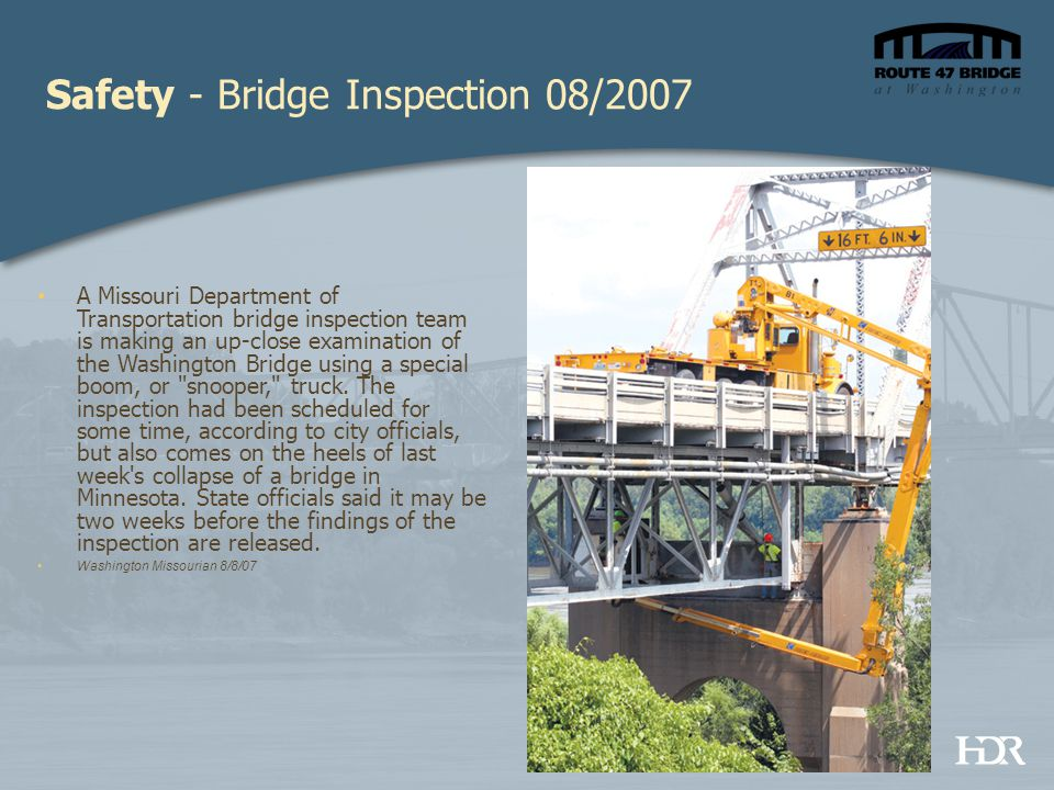 A Missouri Department of Transportation bridge inspection team is making an up-close examination of the Washington Bridge using a special boom, or