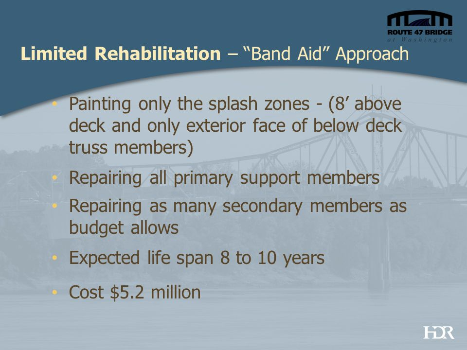 "Limited Rehabilitation – ""Band Aid"" Approach Painting only the splash zones - (8' above deck and only exterior face of below deck truss members) Repai"