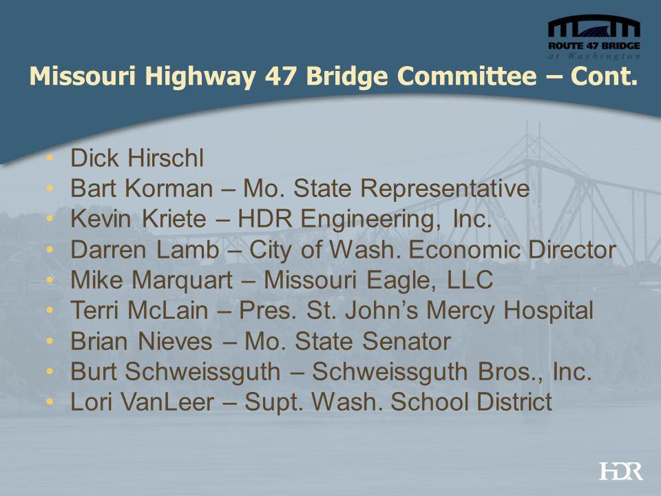 Missouri Highway 47 Bridge Committee – Cont. Dick Hirschl Bart Korman – Mo.