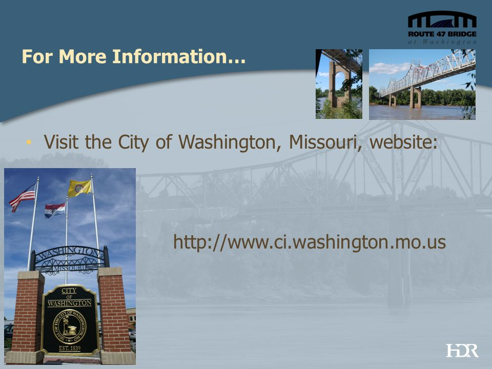 For More Information… Visit the City of Washington, Missouri, website: http://www.ci.washington.mo.us