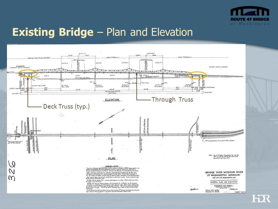 Existing Bridge – Plan and Elevation Deck Truss (typ.) Through Truss