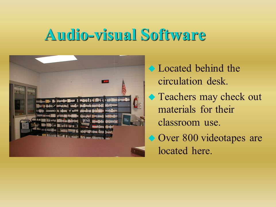 Audio-visual Software u Located behind the circulation desk.