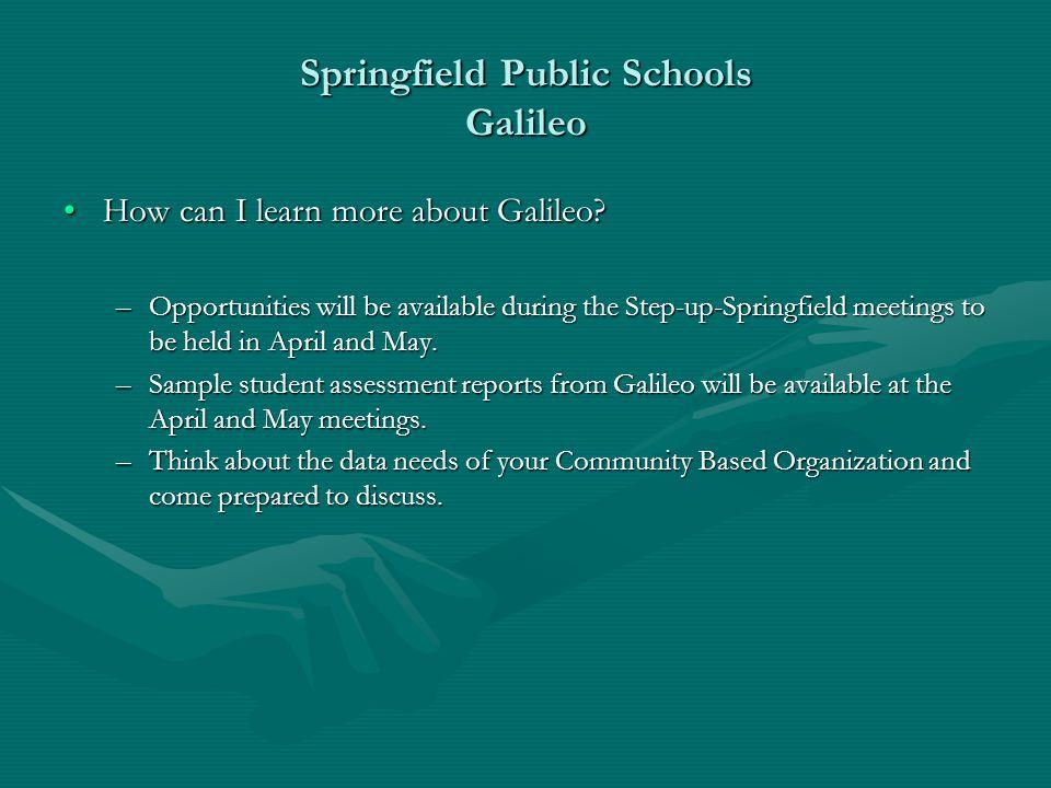Springfield Public Schools Galileo How can I learn more about Galileo?How can I learn more about Galileo.