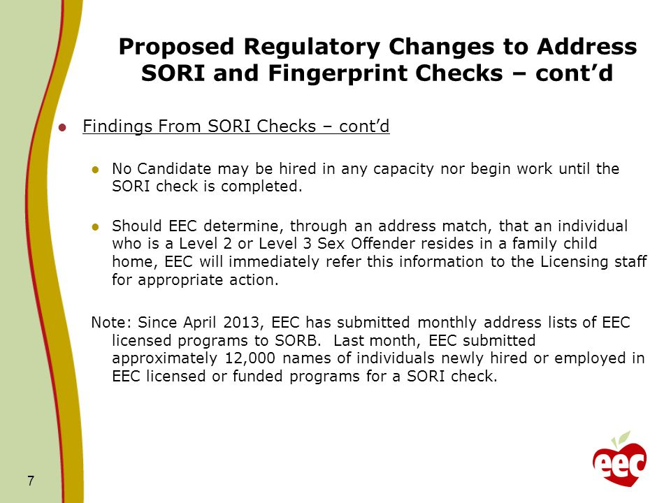 Proposed Regulatory Changes to Address SORI and Fingerprint Checks – cont'd Findings From SORI Checks – cont'd No Candidate may be hired in any capacity nor begin work until the SORI check is completed.