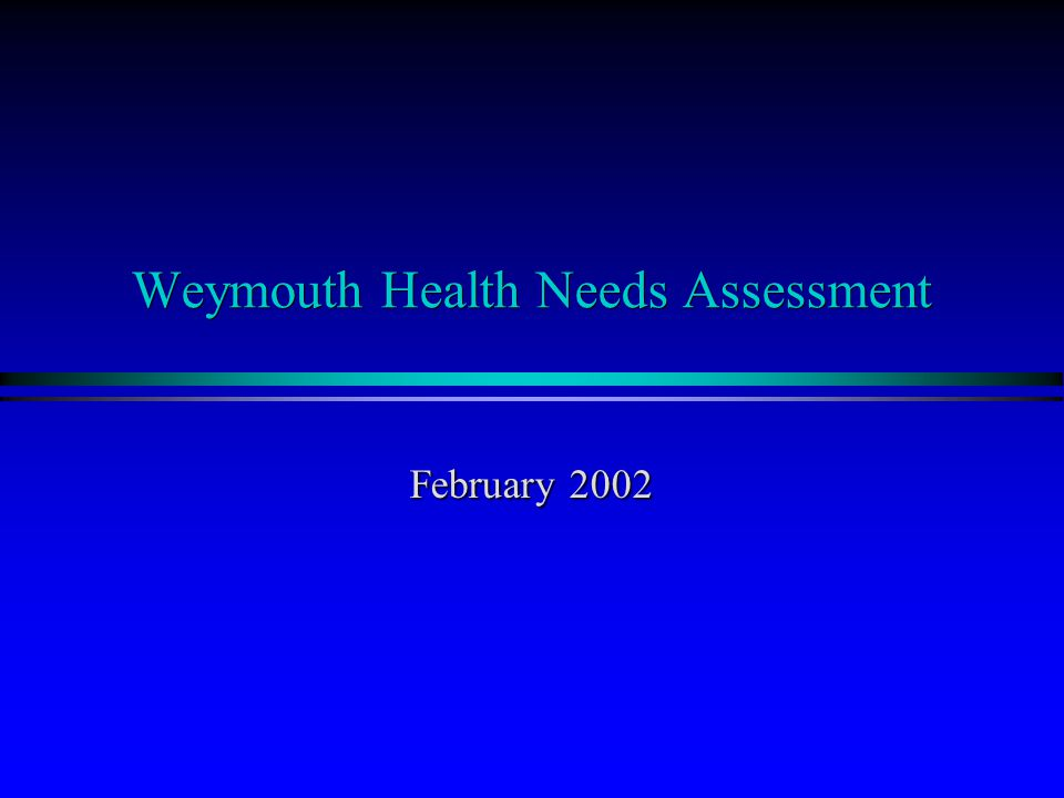 Weymouth Health Needs Assessment February 2002