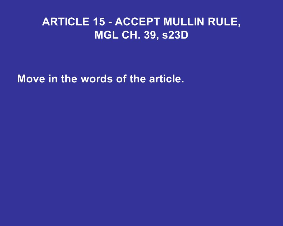 ARTICLE 15 - ACCEPT MULLIN RULE, MGL CH. 39, s23D Move in the words of the article.