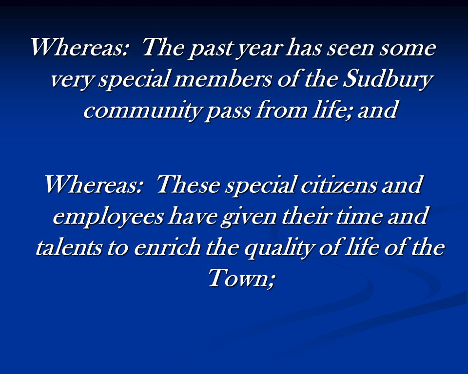 Now, therefore, be it resolved: That the Town of Sudbury hereby expresses its deep appreciation for the services and gifts of: ANNA R.