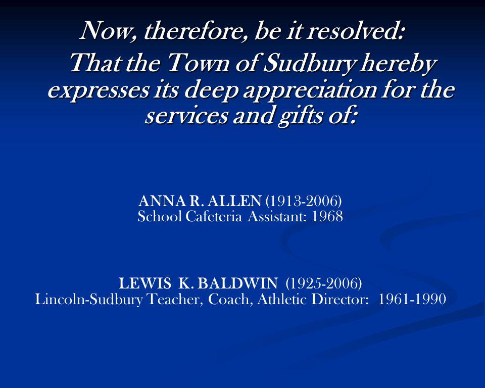 SYLVIA THROCKMORTON (1925-2006) Moved to Sudbury: 1951 Election Officer: 1991-2006 Goodnow Library Trustee: 1974-1980 Haynes Elementary Kindergarten Teacher: 1973-1974 Clerical Aide: 1980-1981 PATRICIA M.