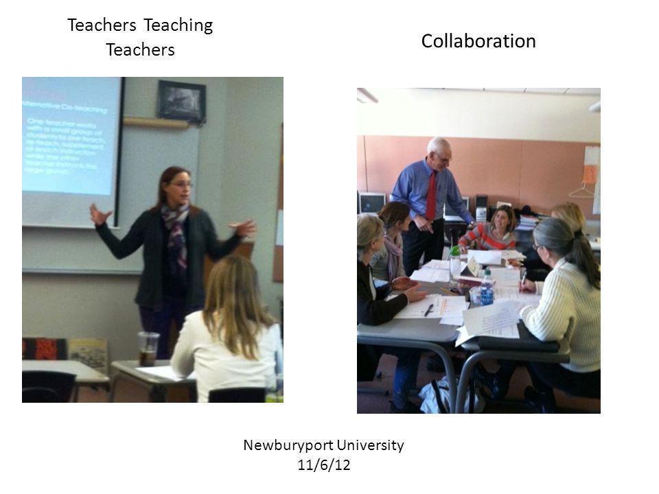 Teachers Teaching Teachers Newburyport University 11/6/12 Collaboration