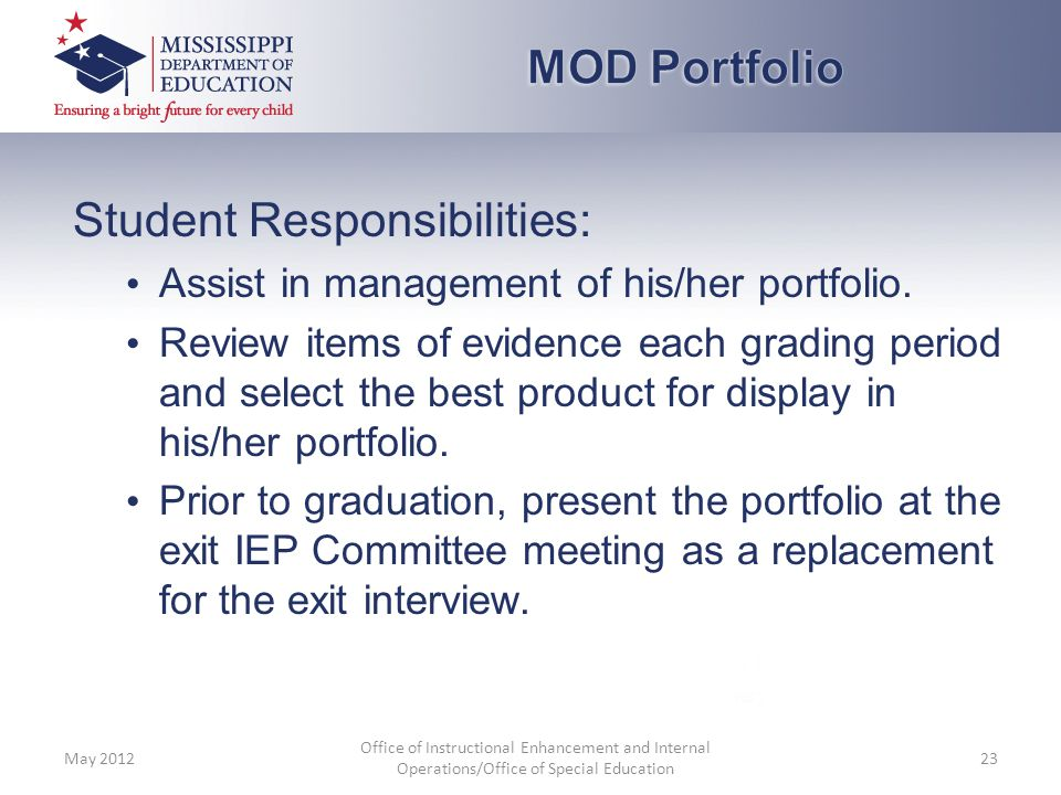 Student Responsibilities: Assist in management of his/her portfolio. Review items of evidence each grading period and select the best product for disp