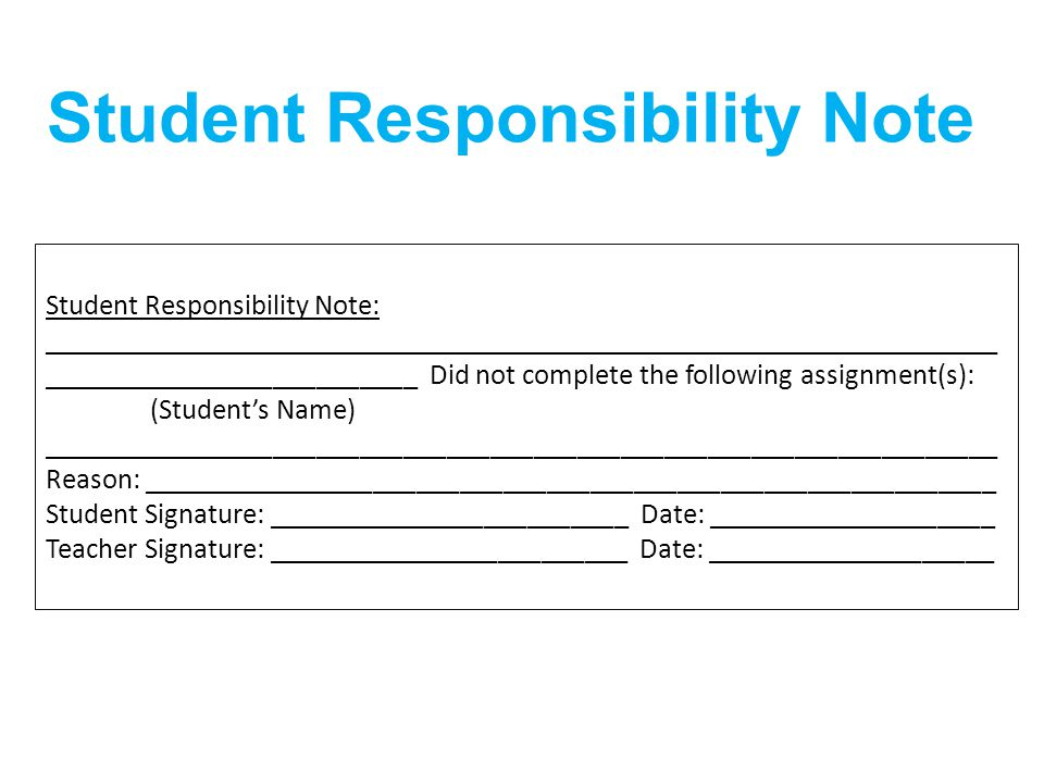 Student Responsibility Note: __________________________________________________________________ __________________________ Did not complete the follow