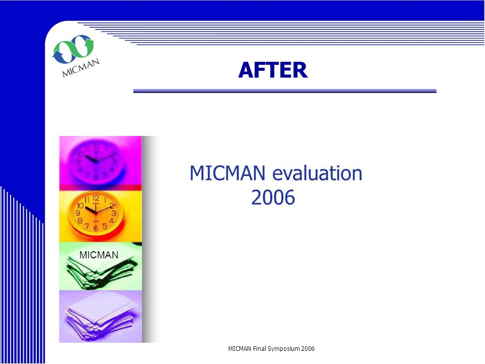MICMAN Final Symposium 2006 AFTER MICMAN evaluation 2006 MICMAN