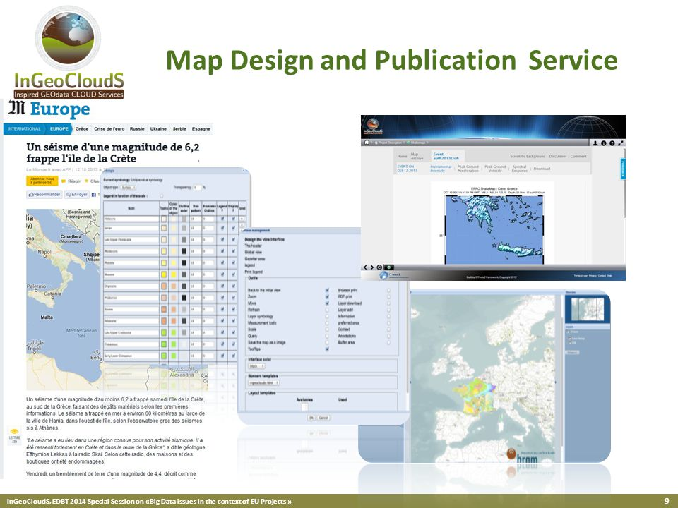 InGeoCloudS, EDBT 2014 Special Session on «Big Data issues in the context of EU Projects » 9 Map Design and Publication Service