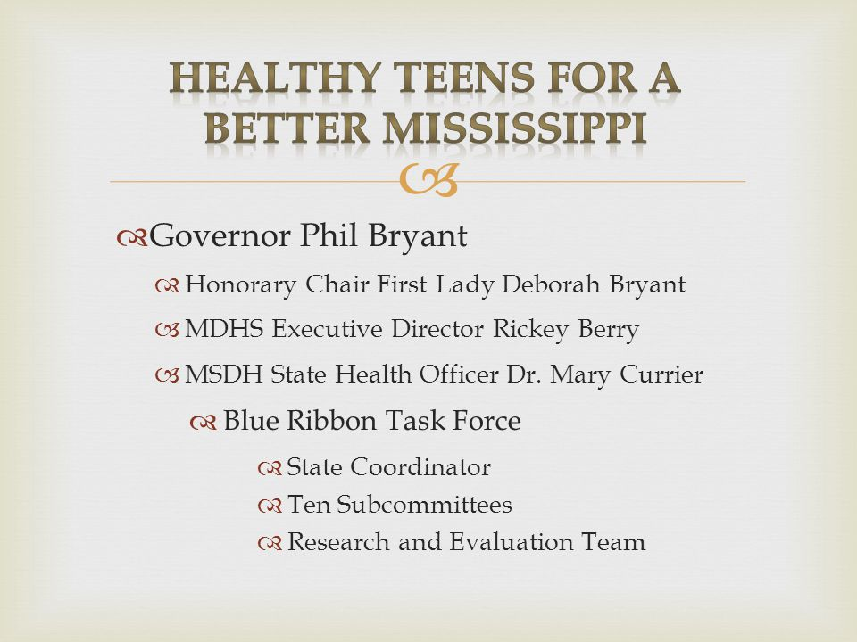   Governor Phil Bryant  Honorary Chair First Lady Deborah Bryant  MDHS Executive Director Rickey Berry  MSDH State Health Officer Dr.