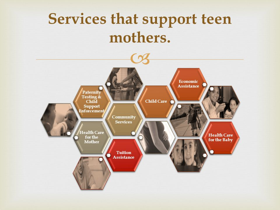  Services that support teen mothers.