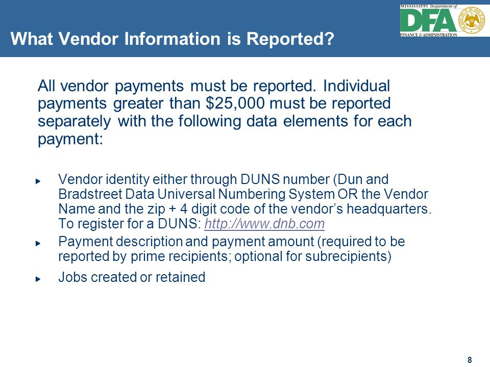 8 What Vendor Information is Reported. All vendor payments must be reported.