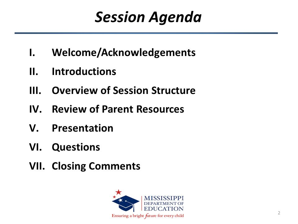 Session Agenda 2 I.Welcome/Acknowledgements II.Introductions III.Overview of Session Structure IV.Review of Parent Resources V.Presentation VI.Questio