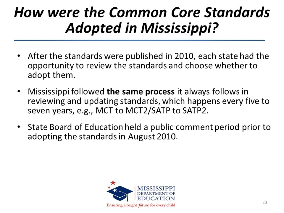 After the standards were published in 2010, each state had the opportunity to review the standards and choose whether to adopt them.
