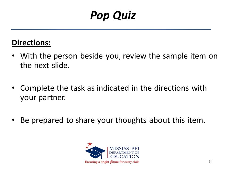 Directions: With the person beside you, review the sample item on the next slide.
