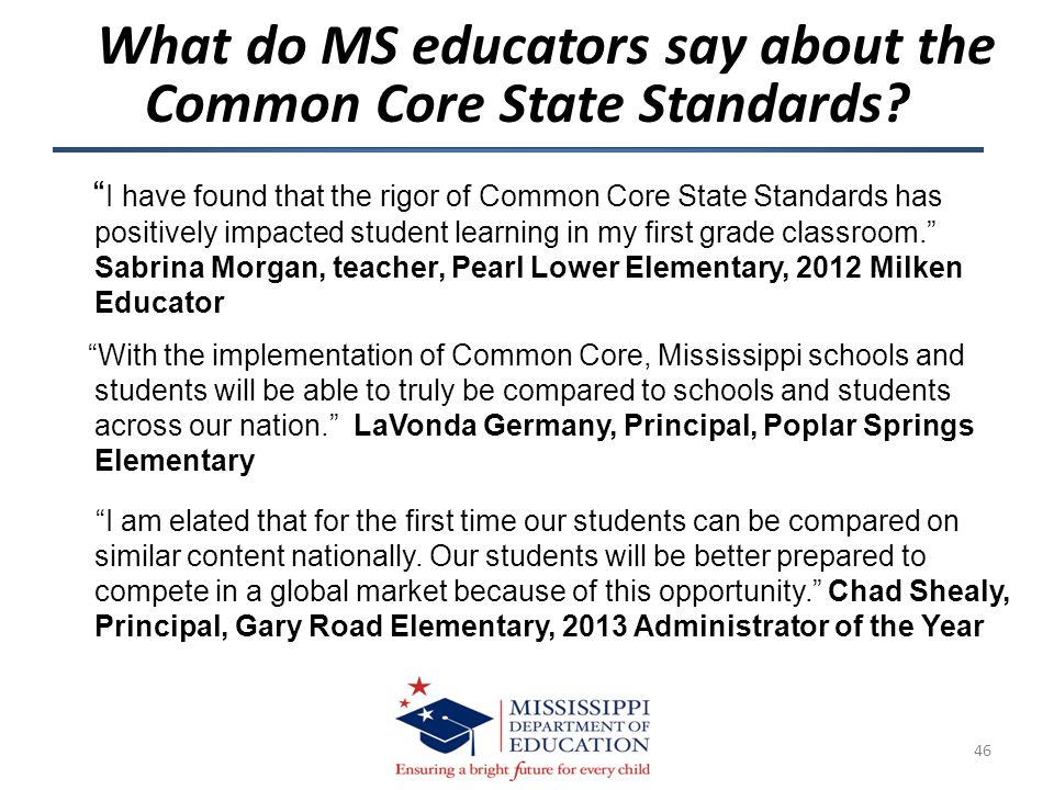""" I have found that the rigor of Common Core State Standards has positively impacted student learning in my first grade classroom."" Sabrina Morgan, te"