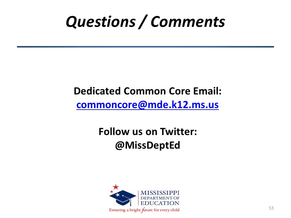 53 Dedicated Common Core    Follow us on Questions / Comments