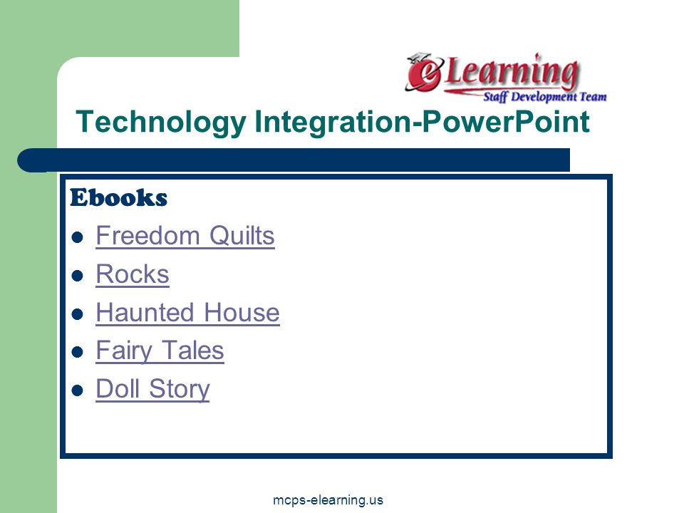 mcps-elearning.us Technology Integration-PowerPoint Ebooks Freedom Quilts Rocks Haunted House Fairy Tales Doll Story