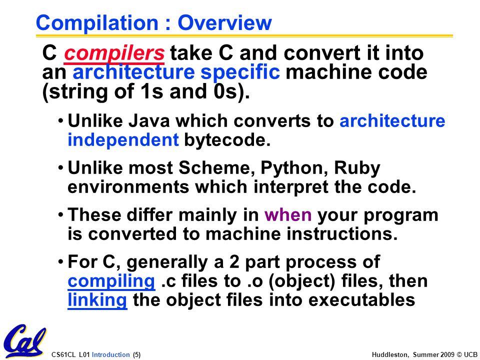 CS61CL L01 Introduction (36) Huddleston, Summer 2009 © UCB Pointer Arithmetic Summary x = *(p+1) .