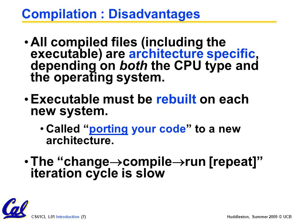 CS61CL L01 Introduction (38) Huddleston, Summer 2009 © UCB More C Pointer Dangers Unlike Java, C lets you cast a value of any type to any other type without performing any checking.
