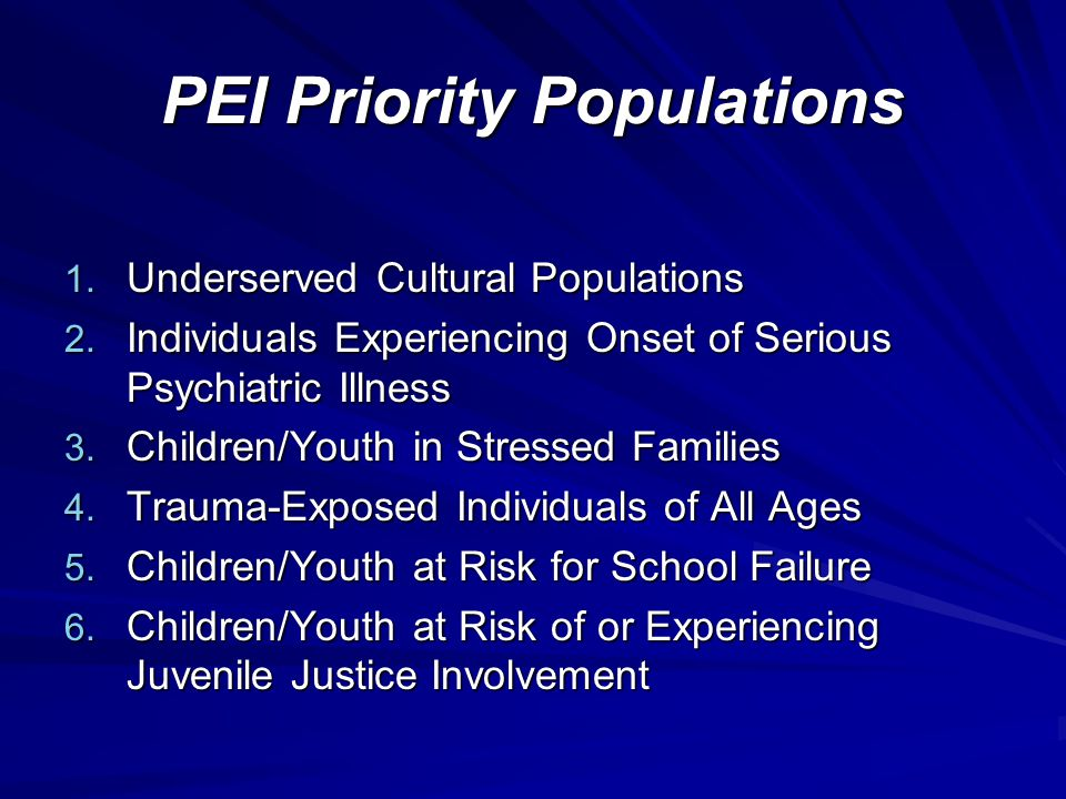PEI Priority Populations 1. Underserved Cultural Populations 2.