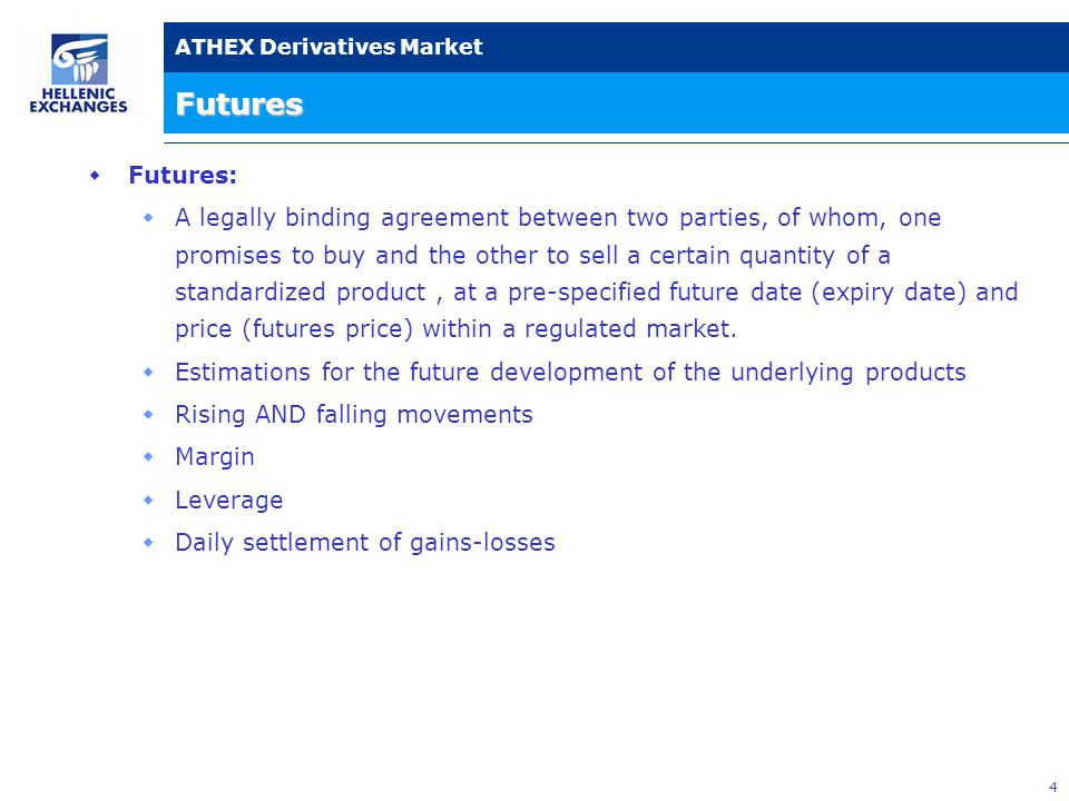 5 ATHEX Derivatives Market Gains & Losses from a Future's Purchase +2.000 +1.500 +1.000 +500 0 -500 -2.000 -1.500 1.500 1.4001.6001.800 1.900 2.000 1.7001.300 1.200 1.100 Gains (in €) Losses (in €) FTSE/ASE-20 points Unlimited Gains Unlimited Losses (1.500 * 5 €) Purchase of a Future @ 1.500 index points Multiplier: 5