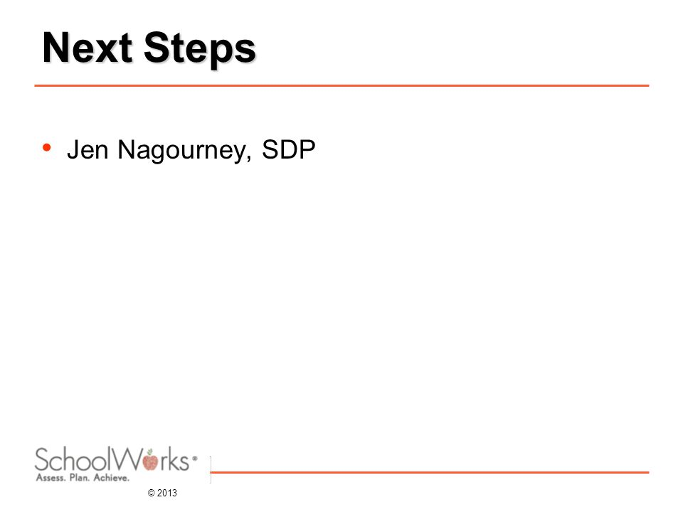 © 2013 Next Steps Jen Nagourney, SDP